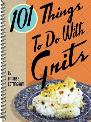 Image for 101 Things to Do with Grits