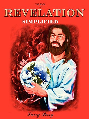 The Book of REVELATION --Simplified, Perry, Larry D