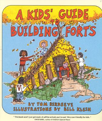 Kids Guide to Building Forts, TOM BIRDSEYE, BILL KLEIN