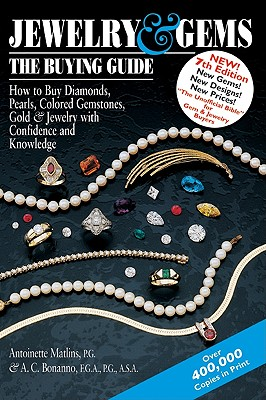 Image for Jewelry & Gems?The Buying Guide: How to Buy Diamonds, Pearls, Colored Gemstones, Gold & Jewelry with Confidence and Knowledge (Jewelry & Gems: The Buying Guide (Paperback))
