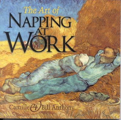 The Art of Napping at Work, Anthony, Bill