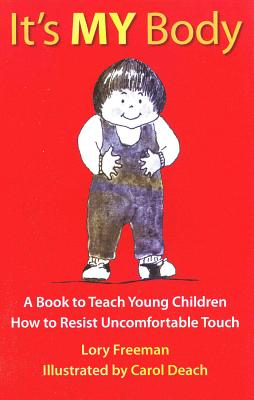 It's My Body (Children's Safety & Abuse Prevention), Lory Freeman