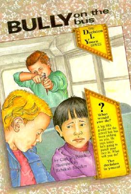 Image for Bully on the Bus (The Decision Is Yours Series No.2)