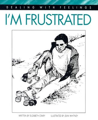 I'm Frustrated (Dealing With Feelings), Elizabeth Crary