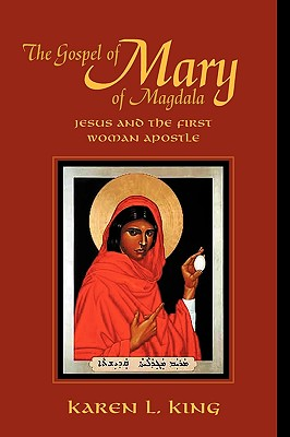 Image for The Gospel of Mary of Magdala: Jesus and the First Woman Apostle