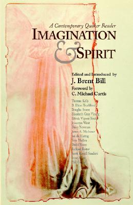 Imagination & Spirit: A Contemporary Quaker Reader, J. Brent Bill