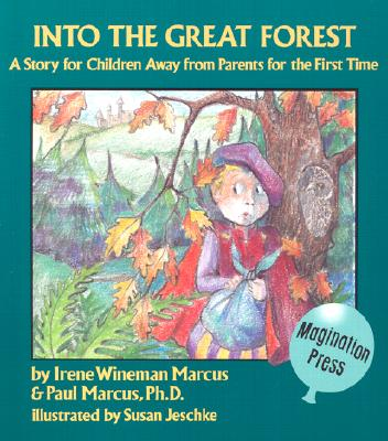 Into the Great Forest: A Story for Children Away from Parents for the First Time, Marcus, Irene Wineman