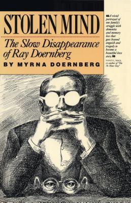 Stolen Mind: The Slow Disappearance of Ray Doernberg, Doernberg, Myrna
