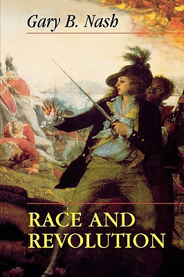 Race and Revolution, Gary B. Nash
