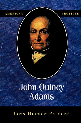 Image for John Quincy Adams (American Profiles (Madison House Paperback))
