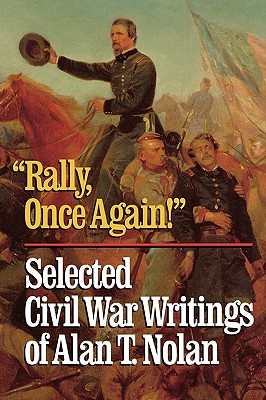 Image for 'Rally, Once Again!': Selected Civil War Writings