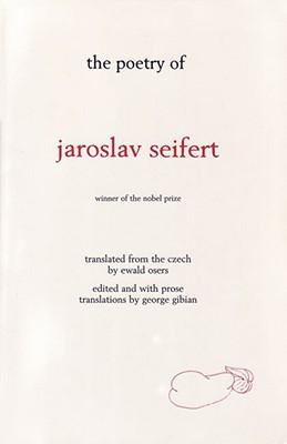 The Poetry of Jaroslav Seifert, Jaroslav Seifert