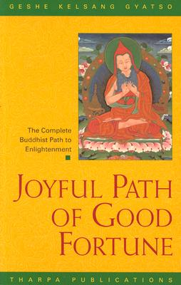 Image for Joyful Path of Good Fortune: The Complete Buddhist Path to Enlightenment