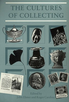 Cultures of Collecting (Critical Views), Cardinal, Roger