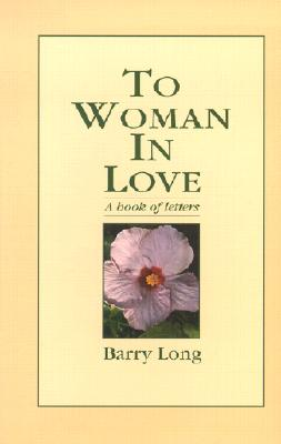 Image for To Woman in Love: A Book of Letters