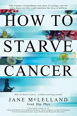 Image for How to Starve Cancer: Without Starving Yourself