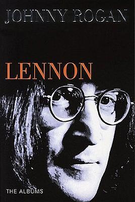 John Lennon The Albums, Rogan, Johnny