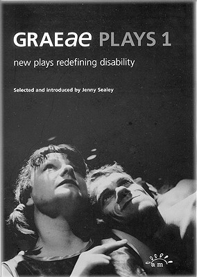 Graeae Plays 1: New Plays Redefining Disability (Aurora New Plays)