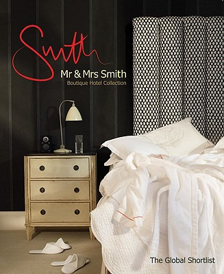 Image for Mr & Mrs Smith Boutique Hotel Collection: The Global Shortlist