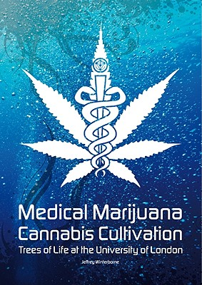Image for Medical Marijuana / Cannabis Cultivation: Trees of Life at the University of London