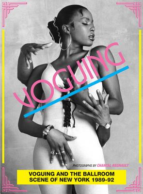 Image for Voguing and the House Ballroom Scene of New York, 1989-92