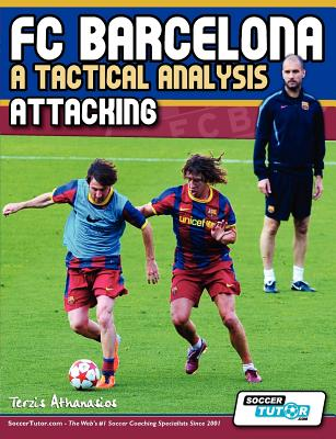 Image for FC Barcelona - A Tactical Analysis: Attacking