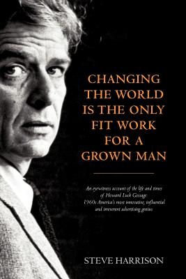 Image for Changing the World Is the Only Fit Work for a Grown Man