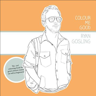 Image for Colour Me Good Ryan Gosling