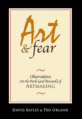 Image for Art & Fear: Observations On the Perils (and Rewards) of Artmaking
