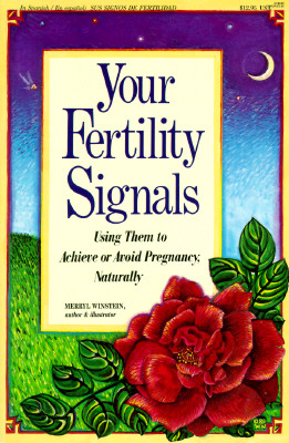 Your Fertility Signals : Using Them to Achieve or Avoid Pregnancy, Naturally, Winstein, Merryl