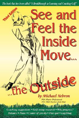 Image for See and Feel the Inside Move the Outside, Third Revsion
