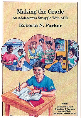 Image for Making the Grade: An Adolescent's Struggle with Add