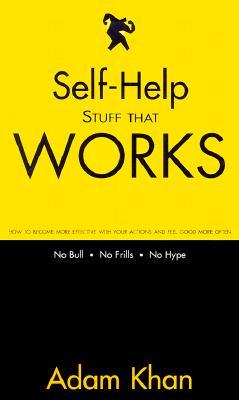 Self-Help Stuff That Works, Adam Khan; Klassy Evans