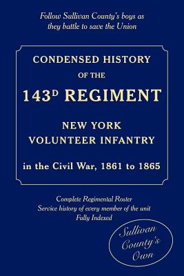 Image for Condensed  History of the 143d Regiment, New York Volunteer Infantry