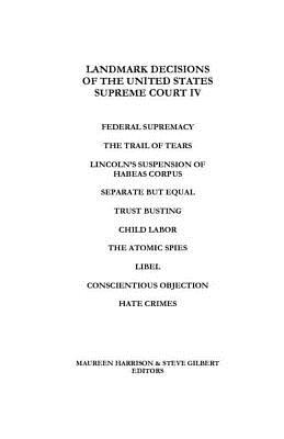 Landmark Decisions of the United States Supreme Court IV, Harrison, Maureen; Gilbert, Steve
