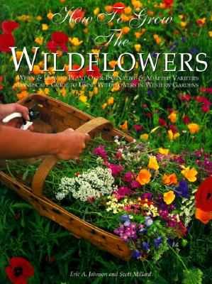 Image for How to Grow the Wildflowers (The Natural Garden : Plants for the Arid West)