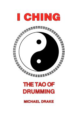 Image for I Ching: The Tao Of Drumming