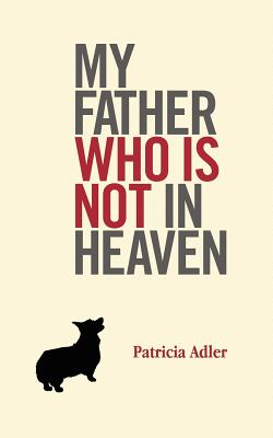 Image for My Father Who Is Not in Heaven