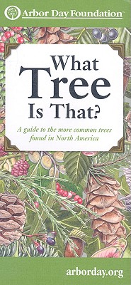 What Tree Is That?: A Guide to the More Common Trees Found in North America (Mom's Choice Awards Recipient), Arbor Day Foundation
