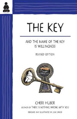 The Key and the Name of the Key Is Willingness, Huber, Cheri