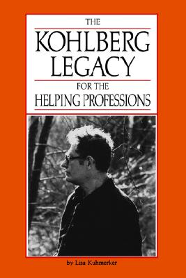 Image for KOHLBERG LEGACY FOR THE HELPING PROF