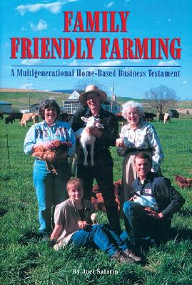 Image for Family Friendly Farming: A Multi-Generational Home-Based Business Testament