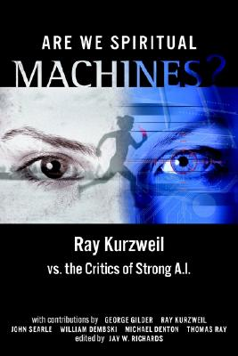Image for Are We Spiritual Machines?: Ray Kurzweil vs. the Critics of Strong A.I.