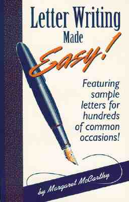 Letter Writing Made Easy!: Featuring Sample Letters for Hundreds of Common Occasions, McCarthy, Margaret