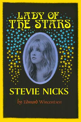 Lady of the Stars: Stevie Nicks, Wincentsen, Edward