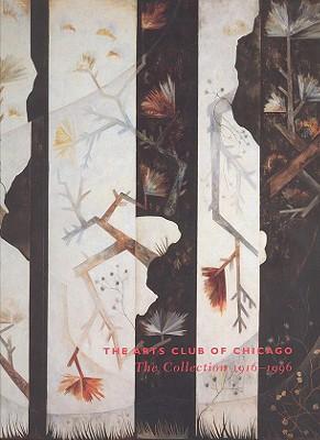 Image for Arts Club of Chicago: Collection 1916-1996