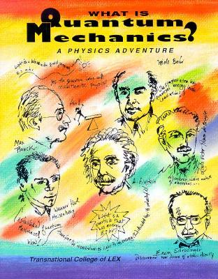 Image for What Is Quantum Mechanics?: A Physics Adventure