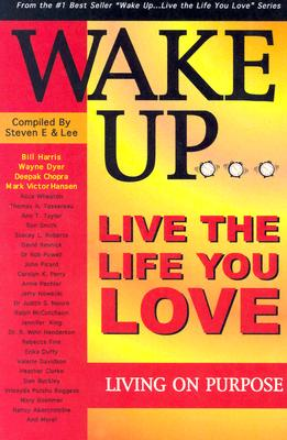 Image for Wake Up ... Live the Life You Love Living on Purpose: Live the Life You Love, Living on Purpose
