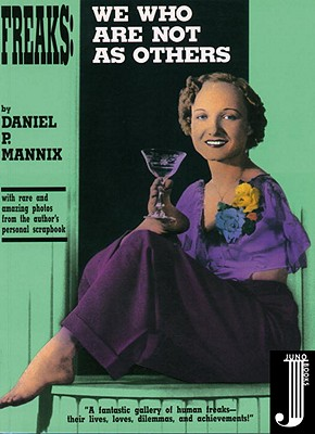 Freaks: We Who Are Not As Others, Mannix, Daniel P.