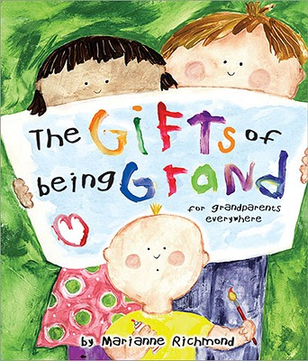 GIFTS OF BEING GRAND: FOR GRANDPARENTS EVERYWHERE, RICHMOND, MARIANNE B.